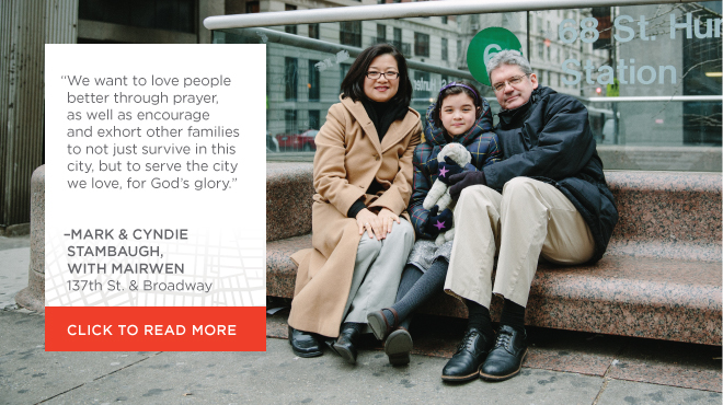We want to love people better through prayer, as well as encourage and exhort other families to not just survive in this city, but to serve the city we love, for God's glory.